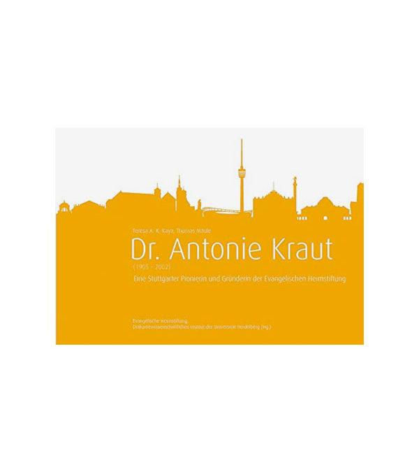 Dr. Antonie Kraut (1905 – 2002)